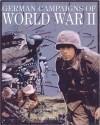 German Campaigns of World War II - Chris Bishop, Adam Warner