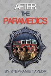After the Paramedics - Stephanie Taylor