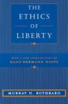 The Ethics of Liberty - Murray N. Rothbard, Hans-Hermann Hoppe