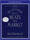 The Little Book That Beats the Market (Audio) - Joel Greenblatt, Adam Grupper