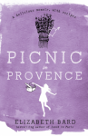 Picnic in Provence - Elizabeth Bard