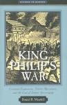 King Philip's War: Colonial Expansion, Native Resistance, and the End of Indian Sovereignty - Daniel R. Mandell