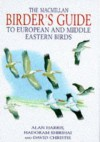 The Macmillan Birder's Guide To European And Middle Eastern Birds: Including North Africa - Hadoram Shirihai, David A. Christie