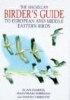 The Macmillan Birder's Guide To European And Middle Eastern Birds: Including North Africa - Hadoram Shirihai, David A. Christie