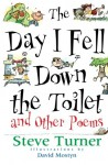 The Day I Fell Down the Toilet and Other Poems - Steve Turner, David Mostyn