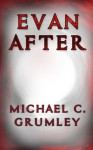Evan After - Michael C. Grumley