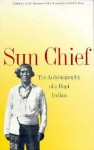 Sun Chief: The Autobiography of a Hopi Indian - Don C. Talayesva, Robert V. Hine, Leo W. Simmons