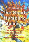 The Great Mumbling Mulberry: The Adventures of Lilly and Jasmine Through the Van Gogh Forest - Joseph Martin