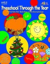 Preschool Through the Year: Activities for Building Core Knowledge - Veronica Terrill, Kim Rankin, Sharon Thompson, Mary Tucker, Janet Armbrust