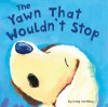 The Yawn That Wouldn't Stop - Greg Gormley, School Specialty Childrens Publishing