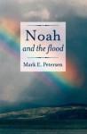 Noah and the Flood - Mark E. Petersen