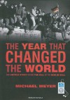The Year That Changed the World: The Untold Story Behind the Fall of the Berlin Wall - Michael Meyer, Ed Sala