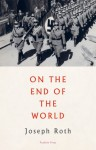 On the End of the World - Joseph Roth