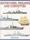Destroyers, Frigates And Corvettes (Expert Guide) - Robert Jackson
