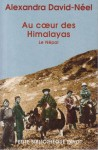 Au coeur des Himalayas Le Népal - Alexandra David-Néel
