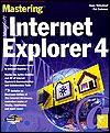 Mastering Internet Explorer 4 [With CDROM] - Gene Weisskopf, Pat Coleman