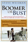Boomer or Bust: Your Financial Guide to Retirement, Health Care, Medicare, and Long-Term Care - Steve Weisman