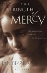 The Strength of Mercy: Making a Difference in the World One Child at a Time - Jan Beazely