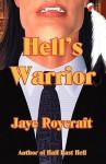 Hell's Warrior - Jaye Roycraft