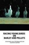 RACING YOUNG BIRDS ON BARLEY AND PELLETS - david banks