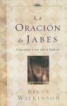 La Oracion de Jabes: Como Entrar A una Vida de Bendicion - Bruce Wilkinson