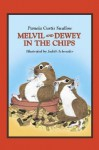 Melvil and Dewey in the Chips - Pamela Curtis Swallow