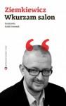 Wkurzam salon - Rafał A. Ziemkiewicz, Rafał Geremek