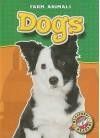 Dogs (Blastoff! Readers, Farm Animals) - Hollie J. Endres
