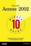10 Minute Guide to Microsoft Access 2002 - Joseph W. Habraken