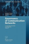 Governance of Communication Networks: Connecting Societies and Markets with IT - Brigitte Preissl