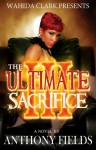 The Ultimate Sacrifice 3 - Anthony Fields