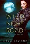 Wild Night Road: A Novel of the Kinraven - Kara Legend