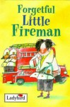 Forgetful Little Fireman - Alan MacDonald