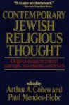 Contemporary Jewish Religious Thought: Original Essays On Critical Concepts, Movements, And Beliefs - Arthur Allen Cohen