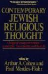 Contemporary Jewish Religious Thought: Original Essays On Critical Concepts, Movements, And Beliefs - Arthur Allen Cohen
