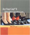 Ace Your Case II: 15 More Consulting Cases, 3rd Edition: Wetfeet Insider Guide - Wetfeet.Com