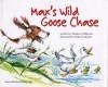 Max's Wild Goose Chase - Sandra J. Philipson, Robert Takatch