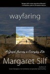 Wayfaring: A Gospel Journey in Everday Life - Margaret Silf