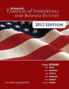 LOOSE-LEAF TAXATION OF INDIVIDUALS AND BUSINESS ENTITIES 2012 EDITION - Brian Spilker, Benjamin Ayers, John Robinson, Edmund Outslay, Ronald Worsham, John Barrick, Connie Weaver
