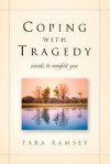 Coping with Tragedy - Tara Ramsey