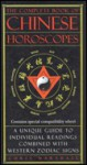 The Complete Book of Chinese Horoscopes - Chris Marshall
