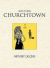 Churchtown: The Tale Of Suzy Delou And Faye Fiddle - Anthony Caleshu