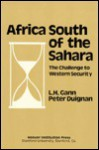 Africa South of the Sahara: The Challenge to Western Security - Peter Duignan, Peter Duignan