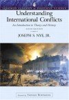 Understanding International Conflicts: An Introduction to Theory and History - Joseph S. Nye Jr.