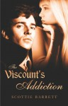 The Viscount's Addiction - Scottie Barrett