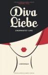Diva Liebe. Unerwartet eins.: Liebesroman: 1 - Sabine Sigl