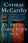 Gardener's Son - Cormac McCarthy