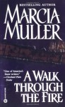 A Walk Through the Fire - Marcia Muller