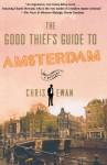 The Good Thief's Guide to Amsterdam (Good Thief's Guide, #1) - Chris Ewan