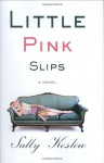 Little Pink Slips - Sally Koslow